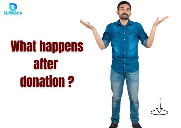 What happens after donation ?